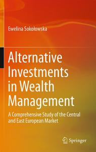 Alternative Investments in Wealth Management Book