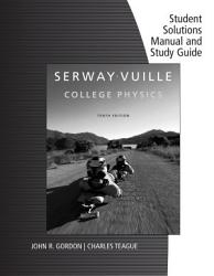 Student Solutions Manual With Study Guide Volume 2 For Serway Vuille S College Physics 10th Book PDF