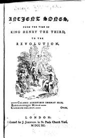 Ancient Songs: From the Time of King Henry the Third, to the Revolution ...