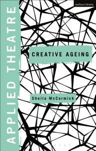 Applied Theatre  Creative Ageing PDF