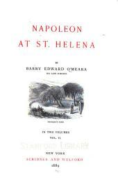 Napoleon at St. Helena: Volume 2