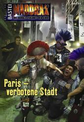 Maddrax - Folge 319: Paris - verbotene Stadt