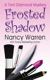 Frosted Shadow: A Toni Diamond Murder Mystery