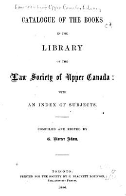 Catalogue of the Books in the Library of the Law Society of Upper Canada PDF