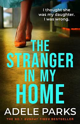 The Stranger In My Home  I thought she was my daughter  I was wrong