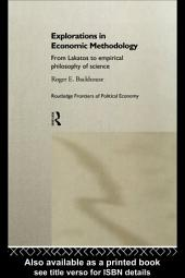 Explorations in Economic Methodology: From Lakatos to Empirical Philosophy of Science
