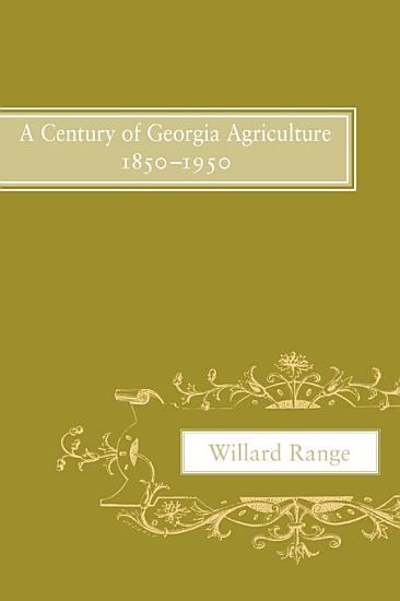 A Century of Georgia Agriculture  1850 1950 PDF