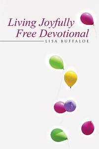 Living Joyfully Free Devotional Book