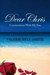 Dear Chris: Conversations with My Son