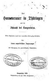Die Hannoveraner in Thüringen und die Schlacht bei Langensalza: eine Episode aus der nuesten Kriegsgeschichte
