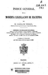 Indice general de la moderna legislacion de hacienda