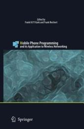 Mobile Phone Programming: and its Application to Wireless Networking