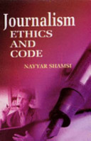 Journalism: Ethics And Codes