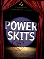Power Skits for Youth and Young Adults: 25 Faith-Awakening, Disciple-Making Drama Presentations