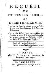 Recueil de toutes les prières de l'Ecriture sainte, rangées dans le même ordre qu'elles se trouvent dans l'Ancien et le Nouveau Testament