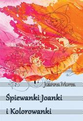 Śpiewanki Joanki i kolorowanki