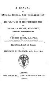 A Manual of Materia Medica and Therapeutics: Including the Preparations of the Pharmacopœias of London, Edinburgh, and Dublin, with Other Approved Medicines