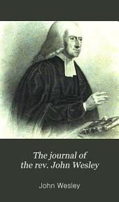 The journal of the rev. John Wesley: Volume 1