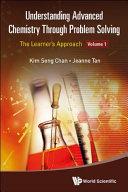 Understanding Advanced Chemistry Through Problem Solving Book