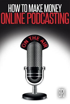 How to Make Money Online Podcasting PDF