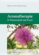 Aromatherapie in Wissenschaft und Praxis PDF