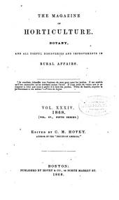 Magazine of Horticulture, Botany, and All Useful Discoveries and Improvements in Rural Affairs: Volume 34