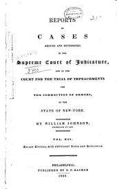 Reports of Cases Argued and Determined in the Supreme Court of Judicature: And in the Court for the Trial of Impeachments and the Correction of Errors in the State of New York, Volume 12
