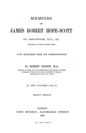 Memoirs of James Robert Hope-Scott of Abbotsford: With Selections from His Correspondence, Volume 2