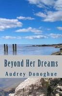 Beyond Her Dreams