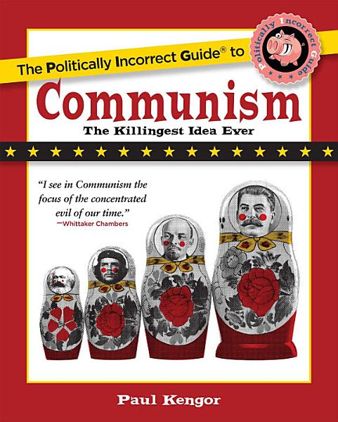 Download The Politically Incorrect Guide to Communism Book