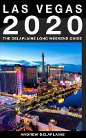 Las Vegas   The Delaplaine 2020 Long Weekend Guide PDF
