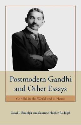 Postmodern Gandhi and Other Essays