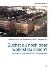 Suchst du noch oder wohnst du schon?: Wohnen in polyzentrischen Stadtregionen