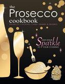 The Prosecco Cookbook