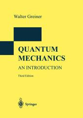 Quantum Mechanics: An Introduction, Edition 2