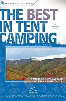 The Best in Tent Camping  Southern Appalachian and Smoky Mountains PDF