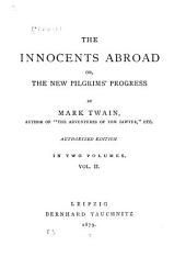 The Innocents Abroad, Or, The New Pilgrims' Progress: Volume 2
