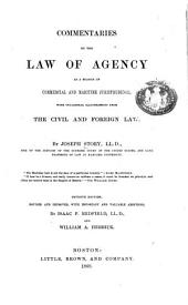 Commentaries on the Law of Agency: As a Branch of Commercial and Maritime Jurisprudence, with Occasional Illustrations from the Civil and Foreign Law