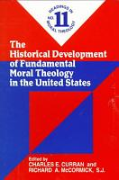 The Historical Development of Fundamental Moral Theology in the United States PDF