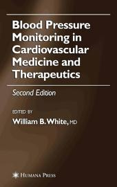 Blood Pressure Monitoring in Cardiovascular Medicine and Therapeutics: Edition 2