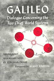 Dialogue Concerning The Two Chief World Systems  Ptolemaic And Copernican  Second Revised Edition