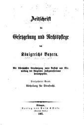 Zeitschrift für Gesetzgebung und Rechtspflege des Königreichs Bayern: mit allerhöchster Genehmigung unter Aufsicht und Mitwirkung der Königlichen Justizministeriums herausgegeben, Band 13