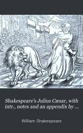 Shakespeare's Julius Cæsar, with intr., notes and an appendix by T. Parry