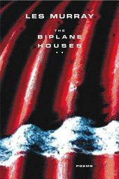 The Biplane Houses: Poems