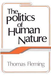 The Politics of Human Nature