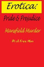 Erotica: Pride & Prejudice Mansfield Murder