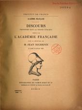 Discours prononcés dans la séance publique tenue par l'Académie française pour la réception de M. Jean Richepin le jeudi, 18 février 1909: éloges d'André Theuriet