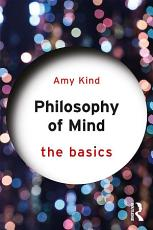 Philosophy of Mind  The Basics PDF