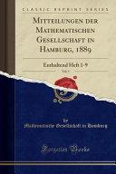 Mitteilungen Der Mathematischen Gesellschaft in Hamburg, 1889, Vol. 1: Enthaltend Heft 1-9 (Classic Reprint)