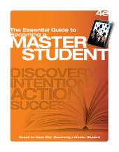 The Essential Guide to Becoming a Master Student: Edition 4